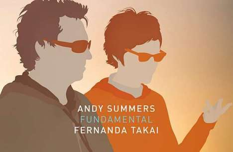 "FERNANDA TAKAI: ""FUNDAMENTAL"", DISCO NOVO EM PARCERIA COM ANDY SUMMERS (THE POLICE) É DISPONIBILIZADO!"